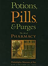 Potions, Pills, & Purges: The Art of Pharmacy