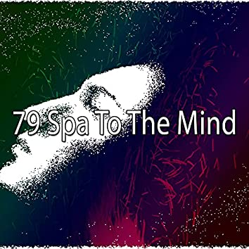 79 Spa to the Mind