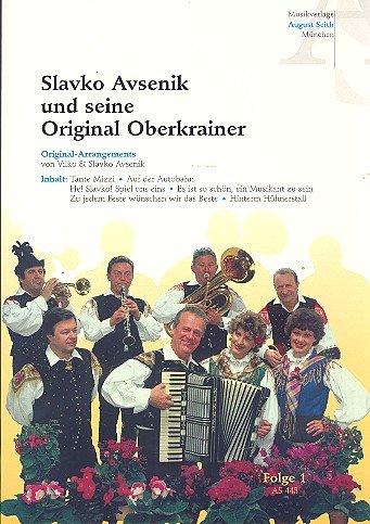 Slavko Avsenik und seine Original Oberkrainer Band 1: für Gesang, Akkordeon, Klarinette, Trompete, Bariton,