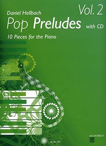 Pop Preludes 2 - arrangiert für Klavier - mit CD [Noten / Sheetmusic] Komponist: HELLBACH DANIEL