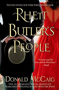 Rhett Butler's People: The Authorized Novel based on Margaret Mitchell's Gone with the Wind by [Donald McCaig]