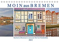 Moin aus Bremen. Herzlich willkommen in unserem Dorf mit Strassenbahn (Tischkalender 2022 DIN A5 quer): Stadt und Natur in der Hansestadt Bremen (Monatskalender, 14 Seiten )