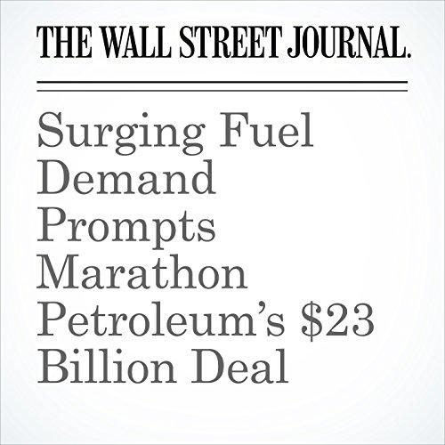 Surging Fuel Demand Prompts Marathon Petroleum's $23 Billion Deal copertina