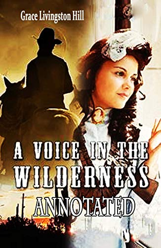 A Voice in the Wilderness: Annotated (English Edition)