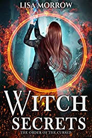 Witch Secrets: A Fantasy Young Adult Series (The Order of the Cursed Book 3)