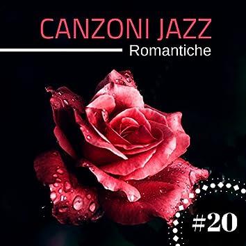 #20 Canzoni Jazz Romantiche - Dolci Melodie Romantiche per Storie d'Amore