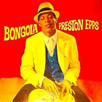 Bongola! The Bongo, Bongo, Bongo World Of Preston Epps! (Remastered)
