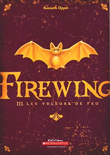Firewing: Les Voleurs de Feu (Silverwing)