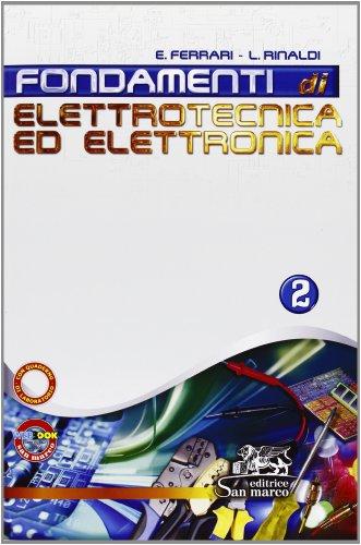 Fondamenti di elettrotecnica ed elettronica. Con Quaderno operativo di laboratorio. Per gli Ist. tecnici industriali. Con espansione online (Vol. 2)