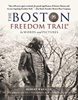 The Boston Freedom Trail: In Words and Pictures
