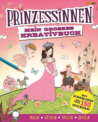 Prinzessinnen: Mein großes Kreativbuch: Mit Schablonen und über 150 Stickern (Malen, rätseln, spielen, basteln)
