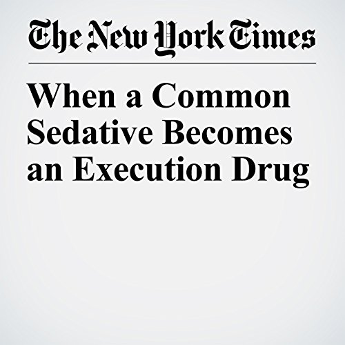 When a Common Sedative Becomes an Execution Drug copertina