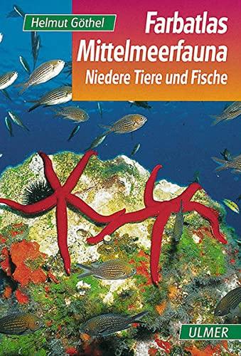 Farbatlas Mittelmeerfauna: Niedere Tiere und Fische: Niedere Tiere und Fische. 301 Arten in Wort und Bild