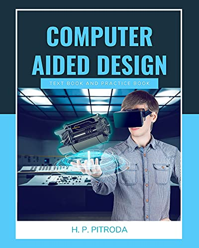 Computer Aided Design: Text book and Practice book (English Edition)