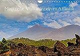 Magische Vulkaninseln im Atlantik (Wandkalender 2022 DIN A4 quer)