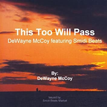 This Too Will Pass (feat. Smidi Beats)