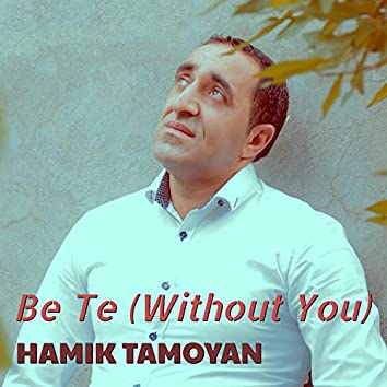 Be Te (Without You)