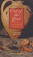 Out of the East: Spices and the Medieval Imagination