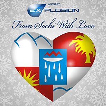 From Sochi With Love (Mixed By Ex-Plosion)