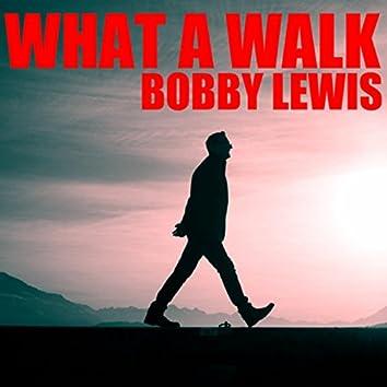 What A Walk
