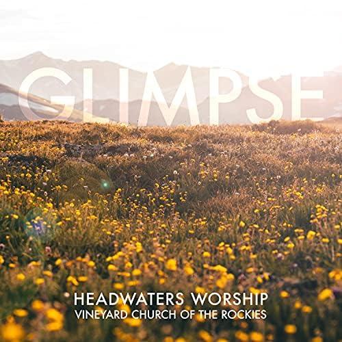Headwaters Worship feat. Matt Farrand