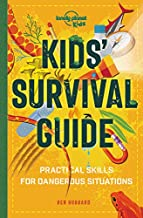 Kids' Survival Guide: Practical Skills for Intense Situations (Lonely Planet Kids)