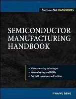 Semiconductor Manufacturing Handbook (McGraw-Hill Handbooks S)