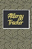 Allergy Tracker: Food Tracker and Intolerance Log Book to Identify The Allergy - Diary for Food Sensitives and Symptoms