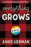 Everything Grows: A Novel (English Edition)