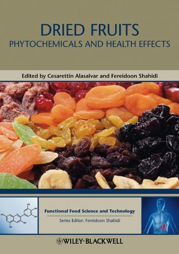 Dried Fruits: Phytochemicals and Health Effects (Hui: Food...