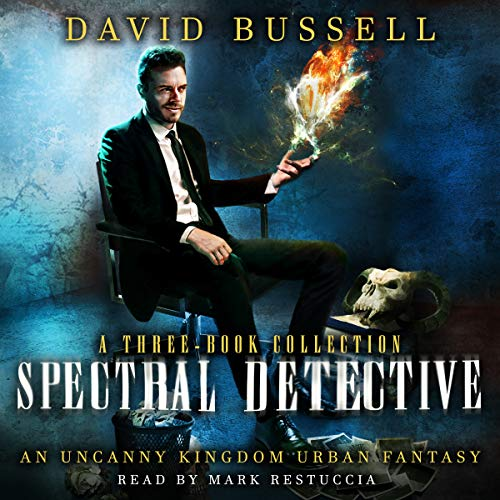 Spectral Detective: A Three-Book Collection: An Uncanny Kingdom Urban Fantasy audiobook cover art