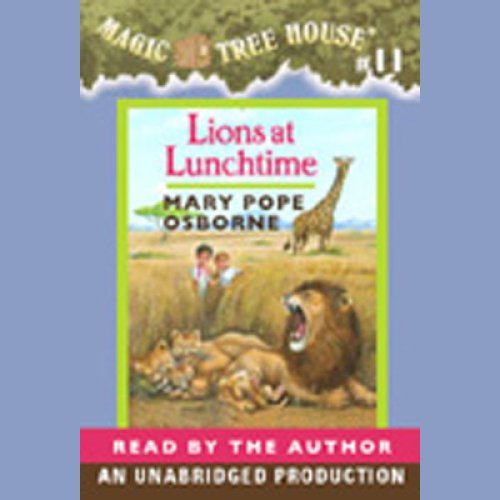 Lions at Lunchtime: Magic Tree House, Book 11