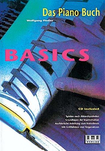 Das Pianobuch - Basics: Spielen nach Akkordsymbolen, Grundlagen der Improvisation, ausführliche Anleitung zum Notenlesen. Mit Griffbildern und Fingersätzen