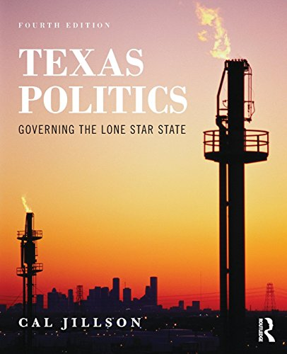 Texas Politics: Governing the Lone Star State (Volume 2)