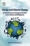 Energy and Climate Change: An Introduction to Geological Controls, Interventions and Mitigations (English Edition)