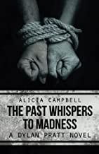 The Past Whispers to Madness: A Dylan Pratt Novel