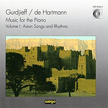 Gurdjieff & De Hartmann: Music for the Piano, Vol. I: Asian Songs and Rythms