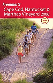 Frommer's Cape Cod, Nantucket & Martha's Vineyard 2006 (Frommer's Complete Guides)