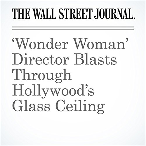 'Wonder Woman' Director Blasts Through Hollywood's Glass Ceiling copertina