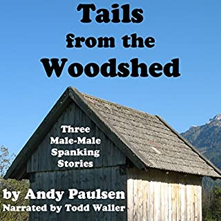 Tails from the Woodshed: Three Male-Male Spanking Stories audiobook cover art