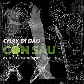 Chạy Đi Đâu Con Sâu (feat. Pink Frog, Kiên Trịnh, Thái Sơn, NamKun & Huy Lê)