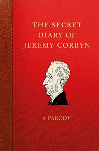 The Secret Diary of Jeremy Corbyn: A Parody