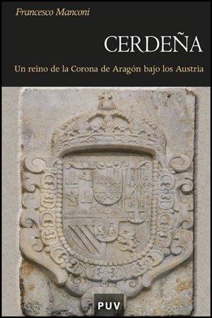 Cerdeña: Un reino de la Corona de Aragón bajo los Austria