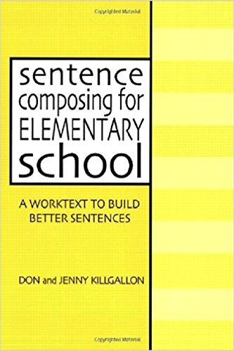 Compare Textbook Prices for Sentence Composing for Elementary School: A Worktext to Build Better Sentences 1 Edition ISBN 9780325002231 by Killgallon, Don,Killgallon, Jenny