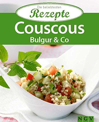 Couscous, Bulgur & Co.: Die beliebtesten Rezepte