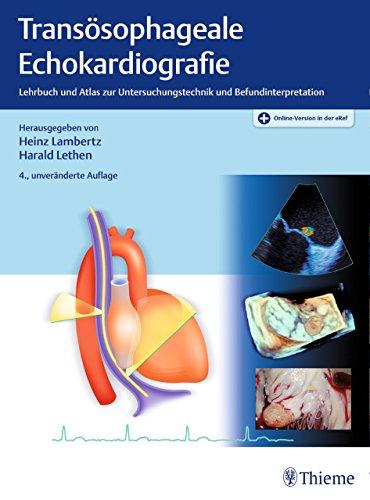 Transösophageale Echokardiografie: Lehrbuch und Atlas zur Untersuchungstechnik und Befundinterpretation