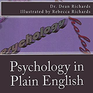 Psychology in Plain English                   By:                                                                                                                                 Dr. Dean Richards                               Narrated by:                                                                                                                                 Dr. Dean Richards                      Length: 5 hrs and 48 mins     19 ratings     Overall 3.9