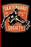Skateboard Since 1983 Skate For Life L.A., CA Society: Skateboard...