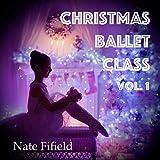 Christmas Ballet Class Vol. 1