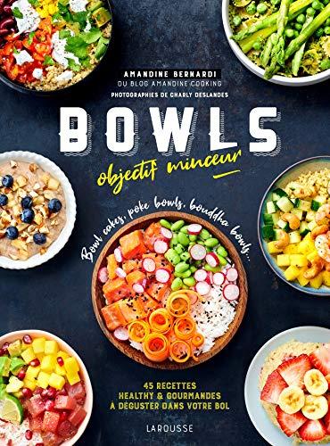 Bowls objectif minceur: Bowl cakes, Bouddha bowls, Poke Bowls ...